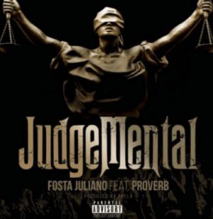 Fosta Juliano - JudgeMental Ft. ProVerb